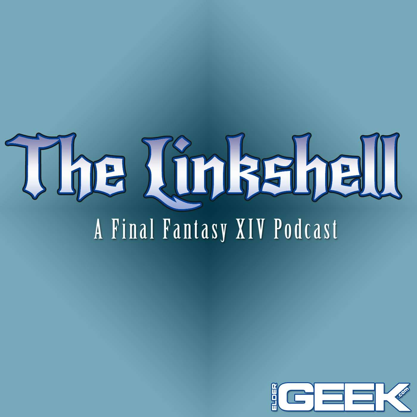 The Linkshell: A Final Fantasy XIV Podcast