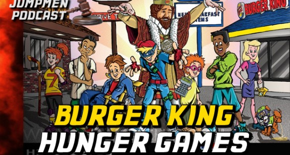 Jumpmen Episode 168: Burger King Hunger Games