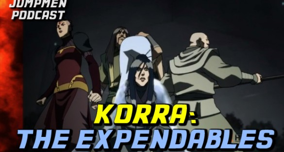 Jumpmen Episode 201: Korra: The Expendables