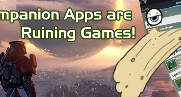 Why Companion Apps are Ruining Games!