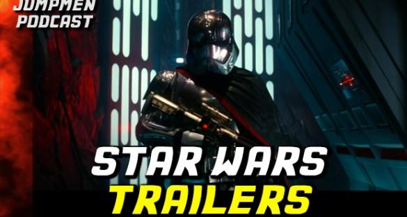 Jumpmen Episode 235: Star Wars Trailers