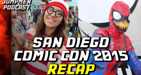 Jumpmen Episode 245: San Diego Comic Con 2015 Recap