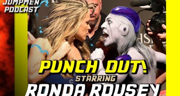 Jumpmen Episode 248: Punch Out!  Starring Ronda Rousey