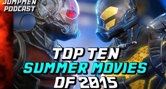 Jumpmen Episode 252: Top Ten Summer Movies of 2015