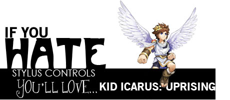 If you hate stylus controls, you'll love Kid Icarus uprising